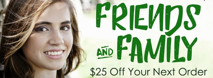 Save $25 with Friends and Family for Everyone in July!