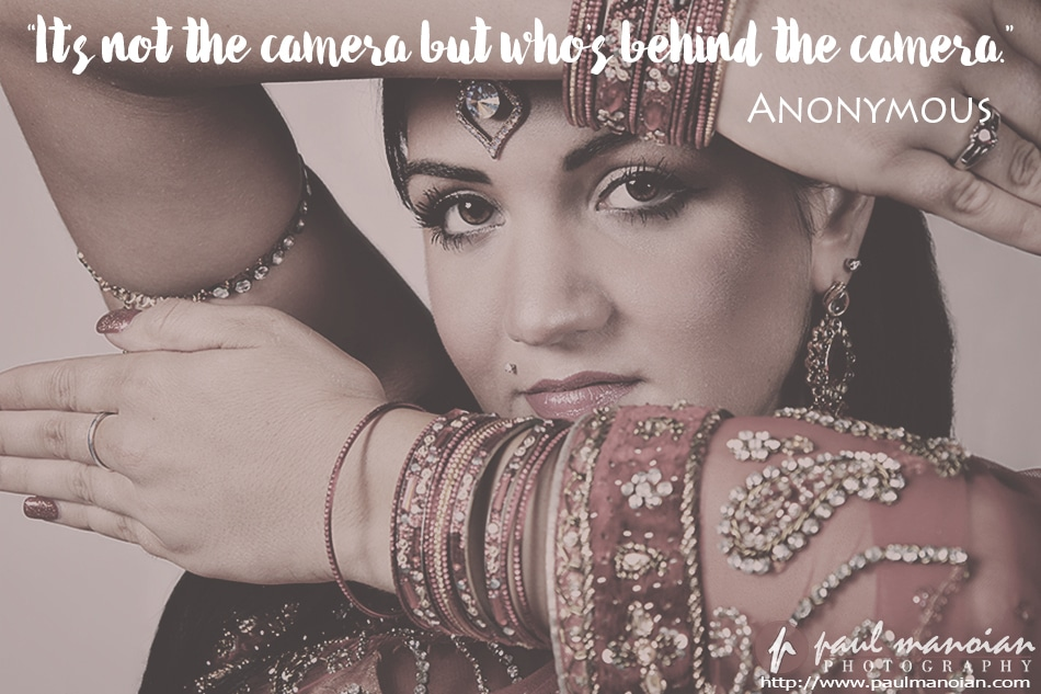 """It's not the camera but who's behind the camera."" ~Anonymous"
